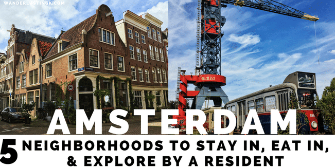 Visiting Amsterdam? Read about the best neighborhoods in Amsterdam to visit with insider tips for the best neighborhoods to stay in Amsterdam.