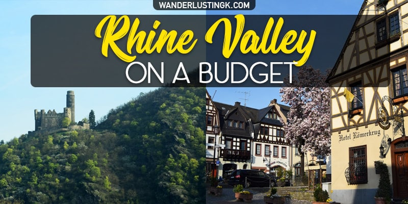 Visit the Rhine Valley in Germany on a budget with which Rhine Valley castles to visit & towns in Rhine Valley to visit Rhine Valley without a river cruise