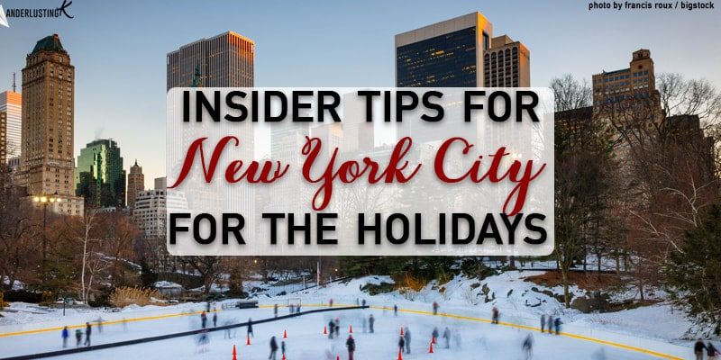 Insider Tips for NYC during the Holidays by a New Yorker