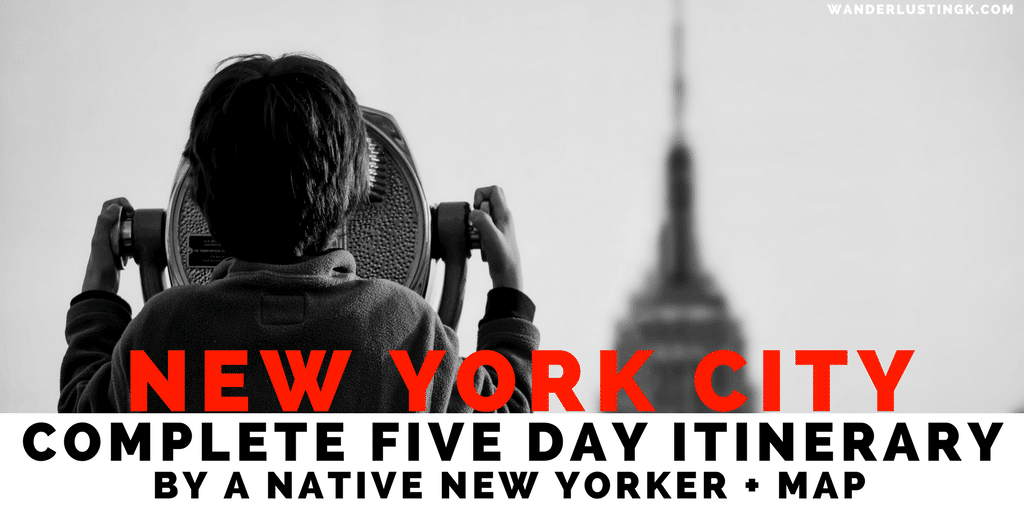 First Time Guide to New York City 5 Day Itinerary by a native New Yorker