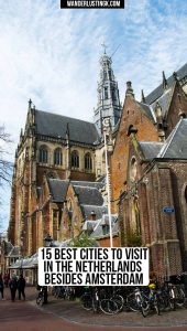 Looking for day trips from Amsterdam! Find out the 15 best cities to visit in the Netherlands, including the most beautiful cities in the Netherlands!