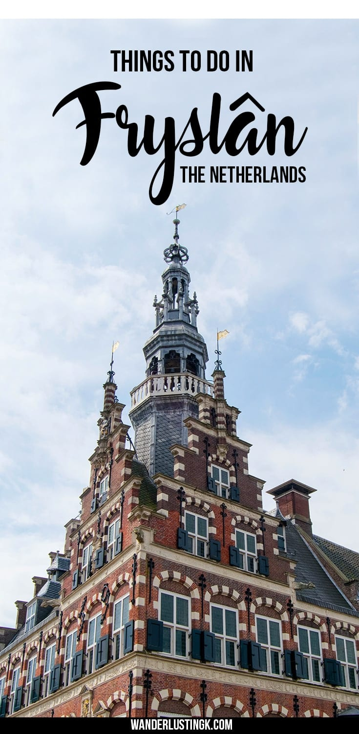 Discover what to do in Friesland for a weekend trip from Amsterdam, including exploring the 11 historic cities of Fryslân and unique Frisian culture!