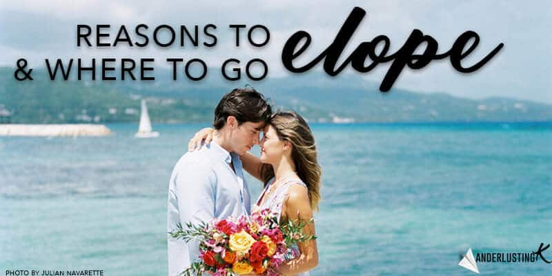 Debating should I elope? Read an bride's reasons to elope & 15 best places to elope. Tips for elopement, including how to elope without offending family.