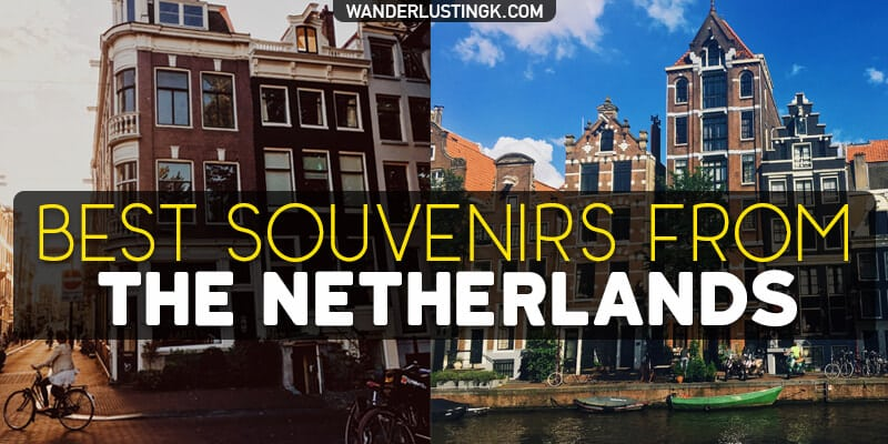 Best Souvenirs from the Netherlands to purchase on your trip to the Netherlands Read about the best gifts to buy from Holland!