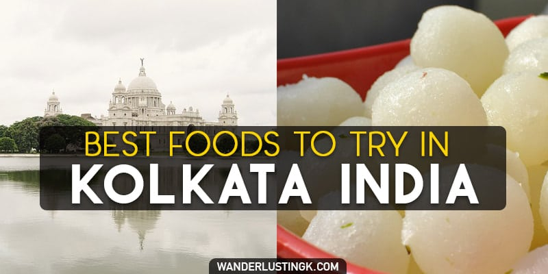 7 Foods You Must Try In Kolkata, India