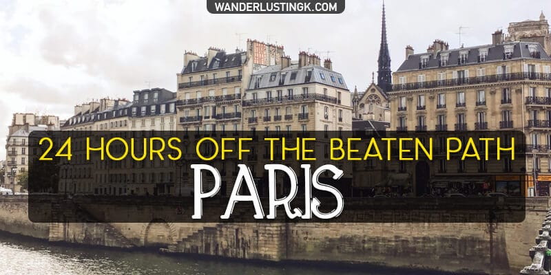 Looking for alternative things to do in Paris? 24 hours in Paris exploring off the beaten path Paris with a local tips for Paris best kept secrets!