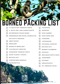 Download your free Borneo Packing Checklist to help you figure out what to pack for Borneo and what to wear while jungle trekking!