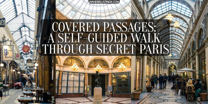 Your insider guide to the covered passages of Paris with a map. Tips on exploring the arcades of Paris with a self guided walking tour showing the secret Paris that most tourists miss.