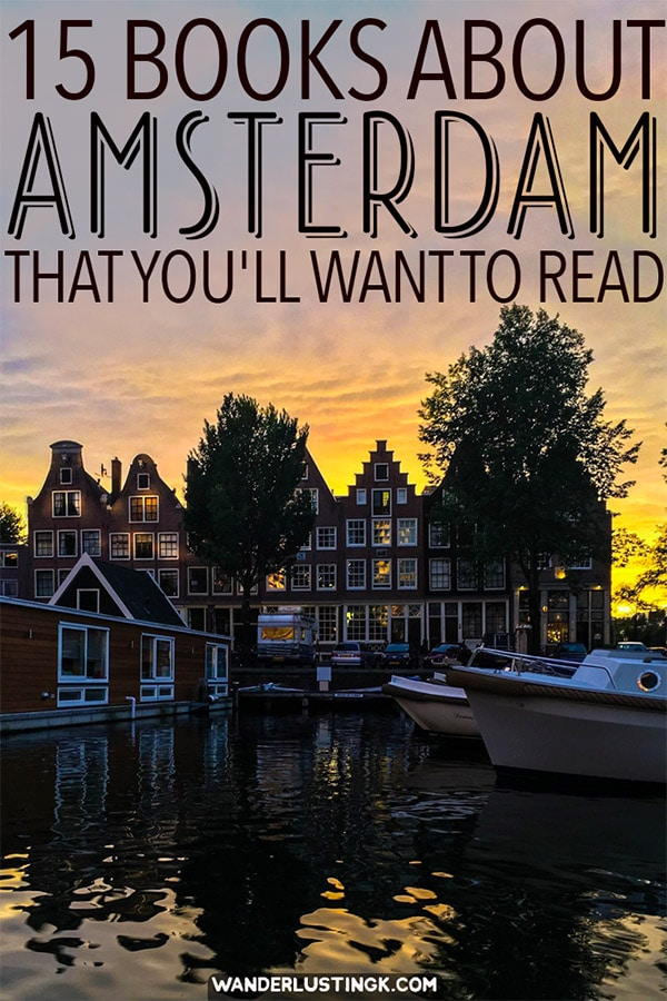 Interested in literature about the Netherlands? 15 books about Amsterdam that you'll want to read to inspire your trip! #Amsterdam #literature #books #travel #litnerd