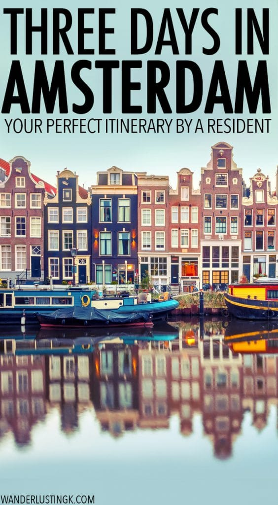 Visiting Amsterdam? Your insider guide to Amsterdam by a resident with a complete Amsterdam itinerary for three days in Amsterdam with a map. #Amsterdam #Netherlands #Travel #Europe