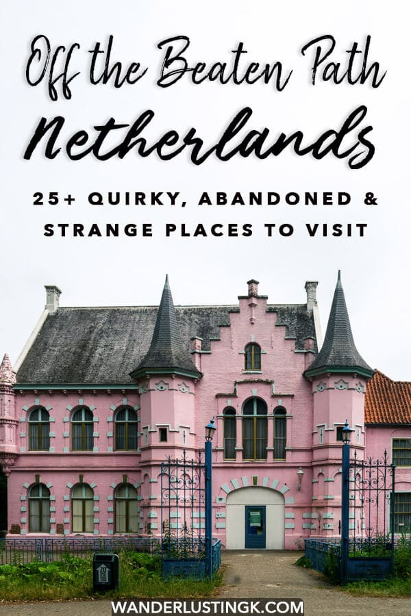 Looking to do something different in the Netherlands? Your guide to the Netherlands off the beaten path with 25+ weird, wonderful, quirky, and fascinating places in the Netherlands to visit! #netherlands #travel #holland #amsteradm