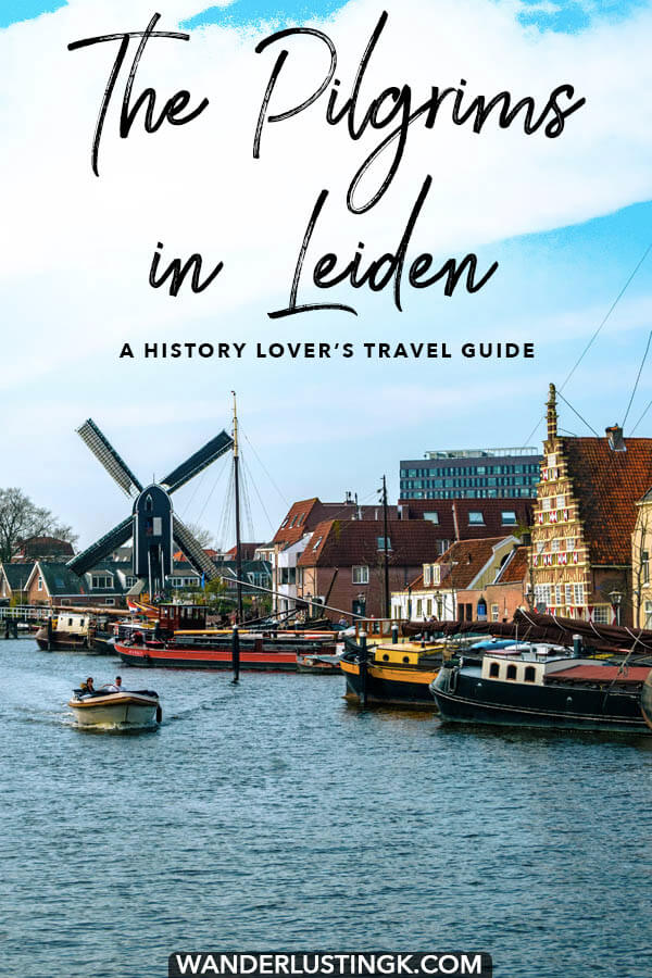 Love American history? Be sure to visit Leiden, Holland to retrace the steps of the Pilgrims before they immigrated to Plymouth.  You can follow the Pilgrim's footsteps in Leiden! #travel #holland #americanhistory #history #leiden #netherlands