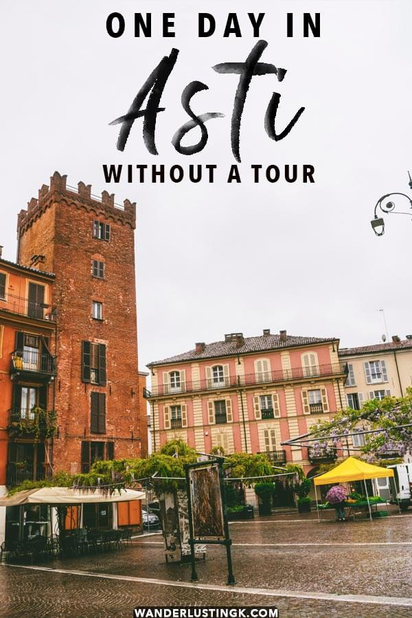 The best things to do in Asti, Italy for independent travelers