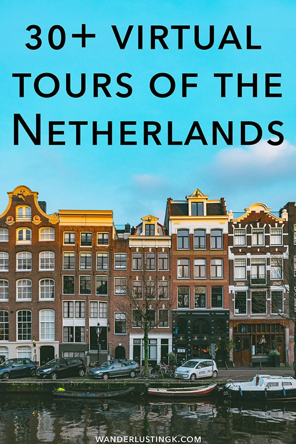 A virtual tour of the Netherlands with 30+ virtual tours and museums in Amsterdam and other cities in the Netherlands!